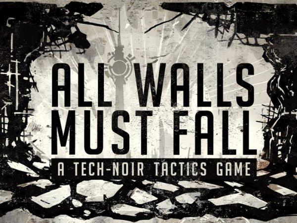 На Kickstarter вышла нуарная тактика All Walls Must Fall